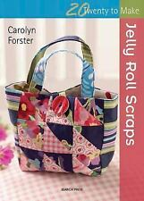 Twenty to Make: Jelly Roll Scraps by Carolyn Forster (2014, Paperback)
