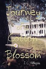 Journey of a Cotton Blossom by J. C. Villegas (2016, Hardcover)