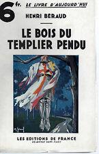 LE BOIS DU TEMPLIER PENDU, par Henri BERAUD, LE LIVRE D'AUOURD'HUI, Ed de FRANCE