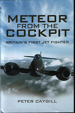 Meteor From The Cockpit - Britain's First Jet Fighter (Pen & Sword) - New Copy