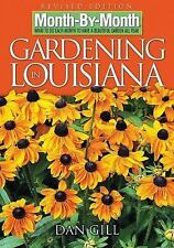 Month-by-Month Gardening in Louisiana: Revised Edition: What to Do Each Month to