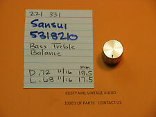 SANSUI 5318210 KNOB BASS TREBLE BALANCE SANSUI RECEIVERS 221 AND 331