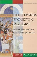 Revue d'auvergne. collectionneurs et collections en auvergne....................