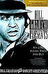 Bill Graham Presents My Life Inside Rock and Out by Robert Greenfield and...