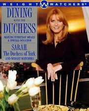 Dining with the Duchess: Making Everyday Meals a Special Occasion, Weight Watche