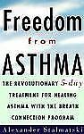 Freedom from Asthma: The Revolutionary 5-Day Treatment for Healing  As-ExLibrary