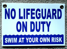 "NO LIFEGUARD ON DUTY Swim at Your Own  Risk  8"" x12"" Coroplast Sign  b"