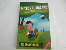 2002 NATURAL HAZARD THE DIARY OF AN ACCIDENT-PRONE GOLF WATCHER BY NORMAN DABEL