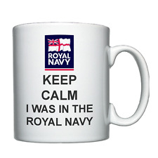 Keep Calm I was in the Royal Navy - Personalised Mug / Cup - Sailor - Matelot