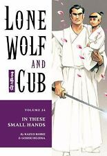 Lone Wolf and Cub Vol. 24: In These Small Hands