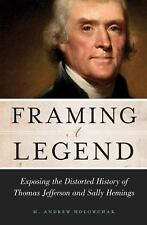 Framing a Legend: Exposing the Distorted History of Thomas Jefferson and Sally H