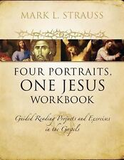 Four Portraits, One Jesus Workbook: Guided Reading Projects and Exercises in the