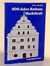 Otto Selzer: 400 Jahre Rathaus Marktbreit (Landkreis Kitzingen)