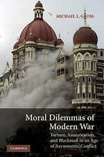Moral Dilemmas of Modern War: Torture, Assassination, and Blackmail in an Age...