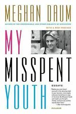 NEW My Misspent Youth : Essays by Daum, Meghan. Paperback