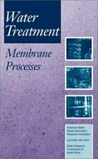Water Treatment Membrane Processes : A Joint Project by Three of the Worlds...