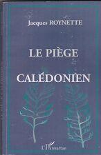 LE PIEGE CALEDONIEN   ROYNETTE   NOUVELLE CALEDONIE