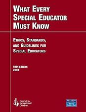 What Every Special Educator Must Know: Ethics, Standards, and Guidelines for Sp