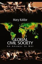 Global Civil Society : An Answer to War by Mary Kaldor (2003, Paperback)