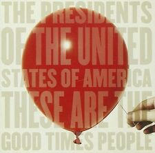 The Presidents of The United Sta-These Are The Good Times People CD   New