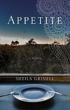 Appetite : A Novel by Sheila Grinell (2016, Paperback)