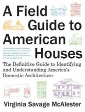 A Field Guide to American Houses: The Definitive Guide to Identifying and Unders