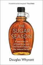 The Sugar Season: A Year in the Life of Maple Syrup, and One FamilyÂ's Quest for