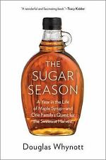 The Sugar Season: A Year in the Life of Maple Syrup, and One Family?s Quest for
