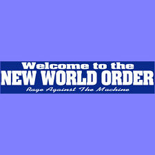 WELCOME TO THE NEW WORLD ORDER Bumper Sticker  Rage Against The Machine