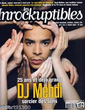 LES INROCKUPTIBLES  328./....DJ  MEHDI....SORCIER DES SONS..../.03-02