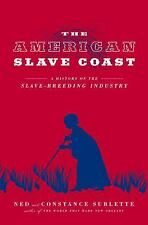 The American Slave Coast : A History of the Slave-Breeding Industry by...