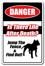 IS THERE LIFE AFTER DEATH? JUMP FENCE & FIND OUT Novelty Sign gift dog pitbull