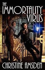 The Immortality Virus by Christine Amsden (2011, Paperback)