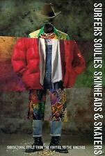 Surfers Soulies Skinheads  Skaters  Subcultural Style