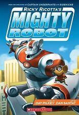 Ricky Ricotta Ser.: Ricky Ricotta's Mighty Robot 1 by Dav Pilkey (2014,...