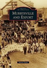 Images of America: Murrysville and Export by Helene Smith (2011, Paperback)