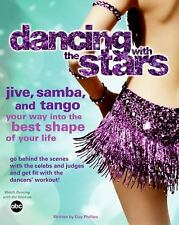 Dancing with the Stars: Jive, Samba, and Tango Your Way into the Best Shape of Y