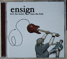 """ENSIGN """"LOVE THE MUSIC, HATE THE KIDS""""  CD"""
