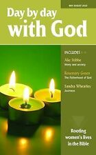 Day by Day with God: May-August 2010: Rooting Womens Lives in the Bible,VERYGOOD