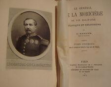 KELLER E. - LE GENERAL DE LA MORICIERE SA VIE MILITAIRE POLITIQUE ET RELIGIEUSE