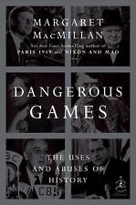 Dangerous Games: The Uses and Abuses of History (Modern Library Chronicles) - Ac
