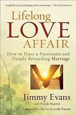 Lifelong Love Affair : How to Have a Passionate and Deeply Rewarding Marriage...