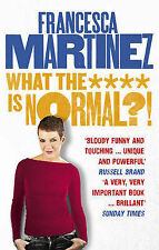 What the **** is Normal?! by Francesca Martinez (Paperback, 2015)