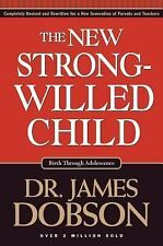 The New Strong-Willed Child : Birth Through Adolescence by James C. Dobson (2004
