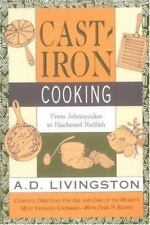 Cast Iron Cooking by A. D. Livingston (1991, Paperback)