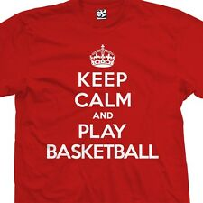 Keep Calm and Play Basketball T-Shirt - Hoops Ball Sports - All Sizes & Colors