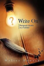 Write On : Paragraph Models in a Nutshell by Walter Hewick (2009, Paperback)