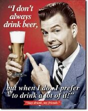 I Don't Always Drink Beer Funny Vintage Retro Metal Tin Sign Bar Pub Studio Deco