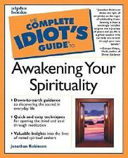 The Complete Idiot's Guide to Awakening Your Spirituality, Robinson, Jonathan, G