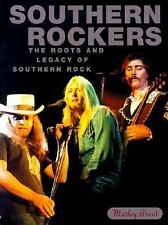 Southern Rockers : The Roots and Legacy of Southern Rock by Marley Brant...